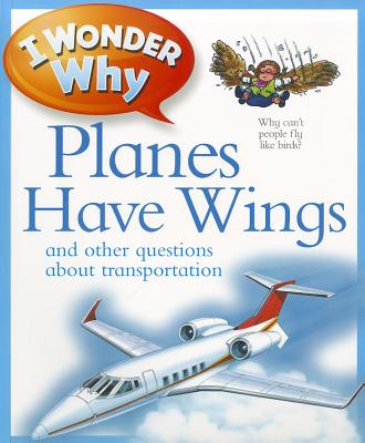 I Wonder Why Planes Have Wings By Maynard, Christopher